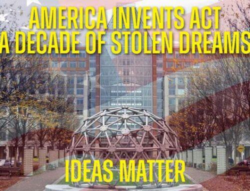 Decade of Stolen Dreams – Spotlight: America Invents Act