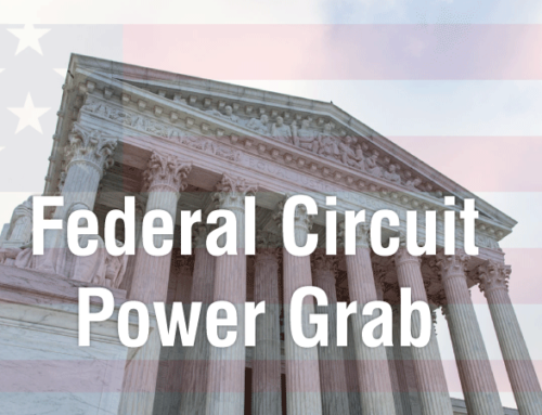 The Federal Circuit has Betrayed the Public Trust – Take Authority for Patent Law Away