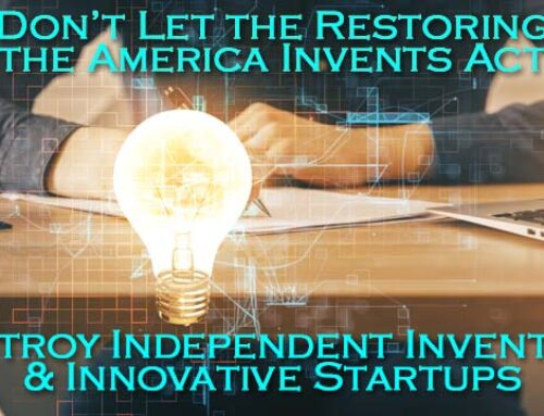 Restoring the America Invents Act – Naivety or Corruption